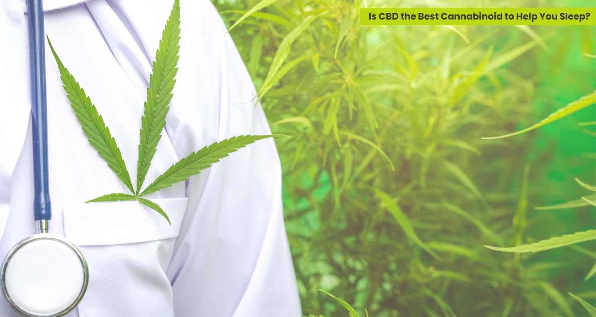Is CBD the Best Cannabinoid to Help You Sleep?